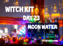 Witch Kit Day 23 Moon Water